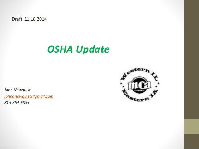 OSHA Update  Draft 11 18 2014  John Newquist  johnanewquist@gmail.com  815-354-6853