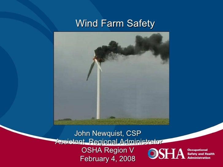 Wind Farm Safety John Newquist, CSP Assistant  Regional Administrator OSHA Region V February 4, 2008