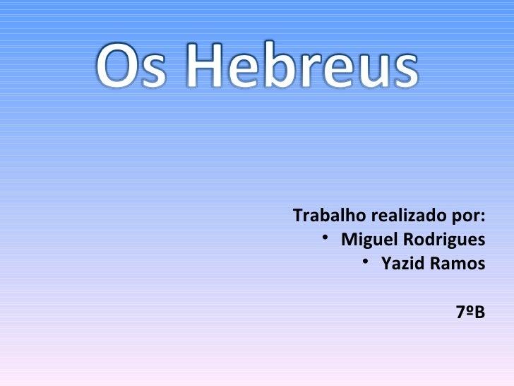 <ul><li>Trabalho realizado por: </li></ul><ul><li>Miguel Rodrigues </li></ul><ul><li>Yazid Ramos </li></ul><ul><li>7ºB </l...
