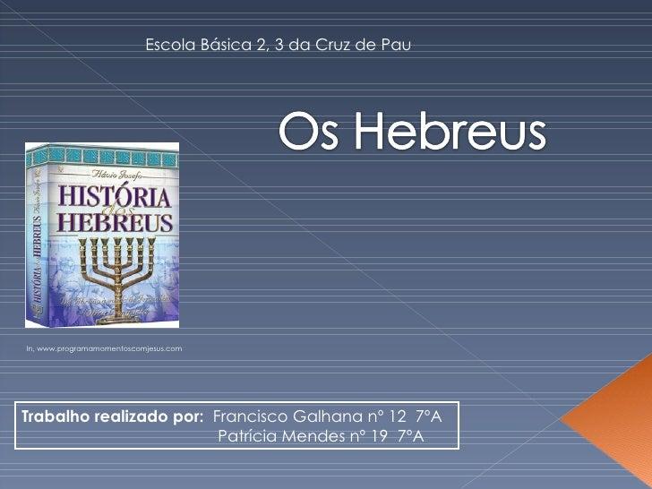 Escola Básica 2, 3 da Cruz de Pau In, www.programamomentoscomjesus.com Trabalho realizado por:   Francisco Galhana nº 12  ...