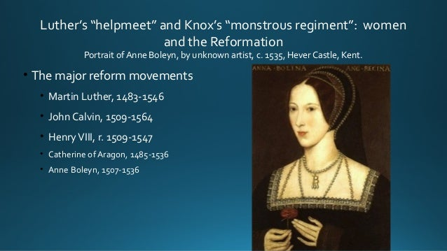 """Luther's """"helpmeet"""" and Knox's """"monstrous regiment"""": women and the Reformation Portrait of Anne Boleyn, by unknown artist,..."""