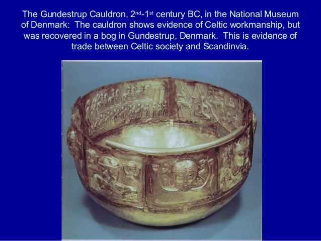 The Gundestrup Cauldron, 2nd-1stcentury BC, in the National Museumof Denmark: The cauldron shows evidence of Celtic workma...