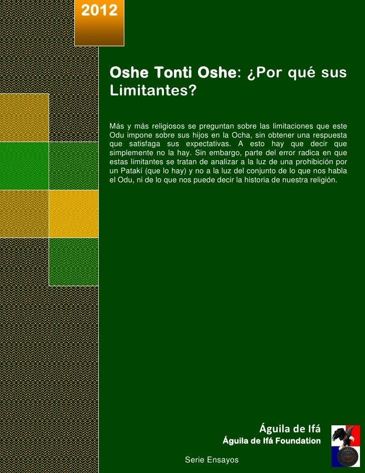 2012   Oshe Tonti Oshe: ¿Por qué sus   Limitantes?   Más y más religiosos se preguntan sobre las limitaciones que este   O...