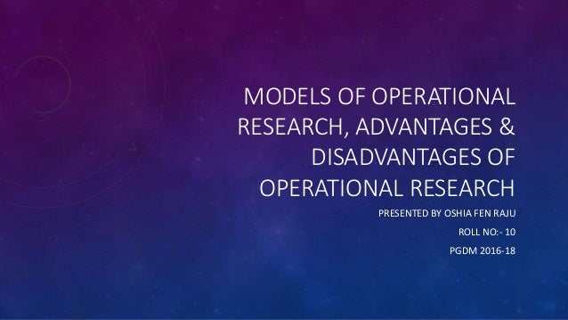 limitations of operational research The demerits or limitations of operations research (or) are depicted below costly : operations research (or) is very costly not realistic : or experts make very.