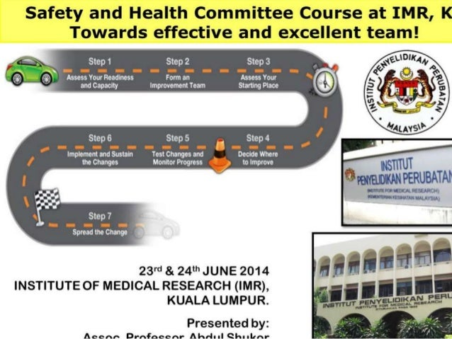 MONDAY 23rd June 2014 – DAY 1.  The ROAD MAP for Safety & Health Committee of IMR  Understanding the roles/functions of ...