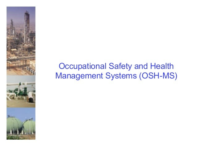 Occupational Safety and Health Management Systems (OSH-MS)