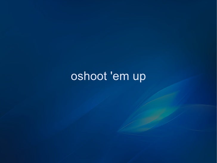 oshoot em up