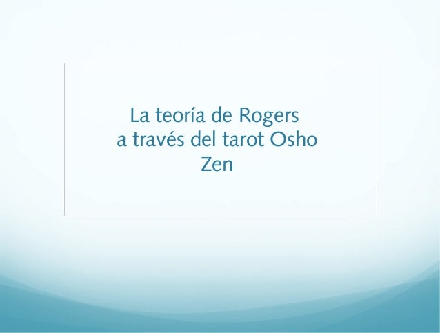 La teoría de Rogers a través del tarot Osho Zen