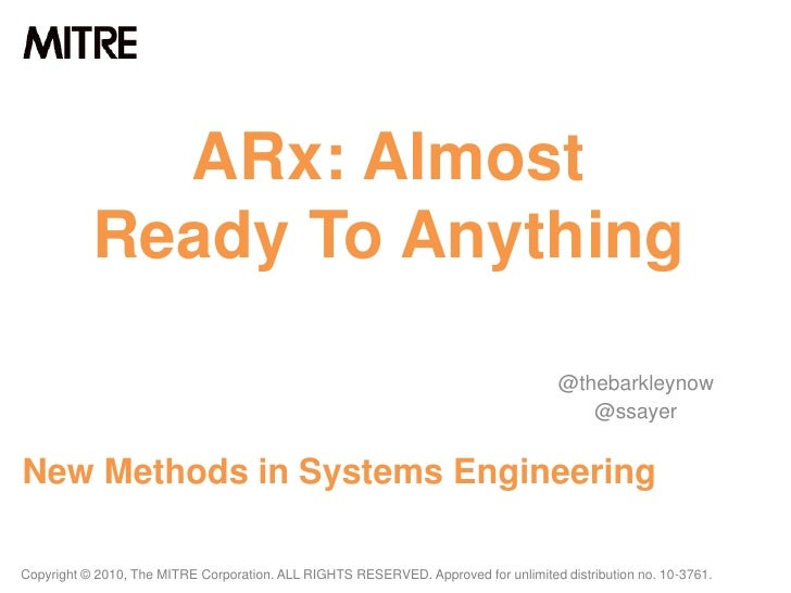 ARx: Almost <br />Ready To Anything<br />@thebarkleynow<br />@ssayer<br />New Methods in Systems Engineering<br />Copyrigh...