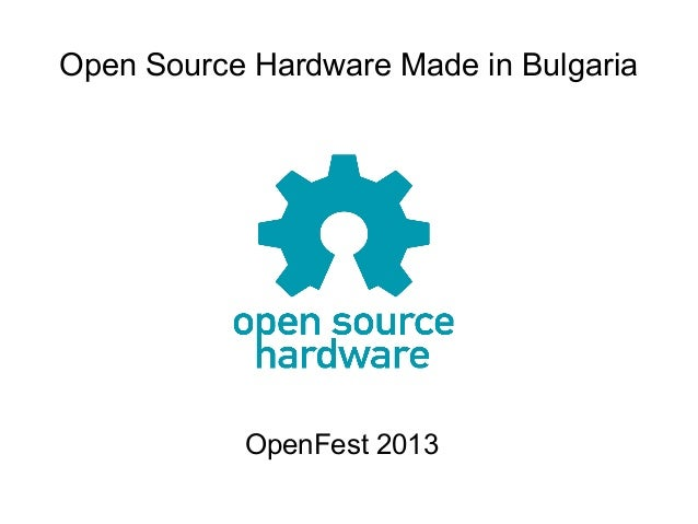 Open Source Hardware Made in Bulgaria  OpenFest 2013