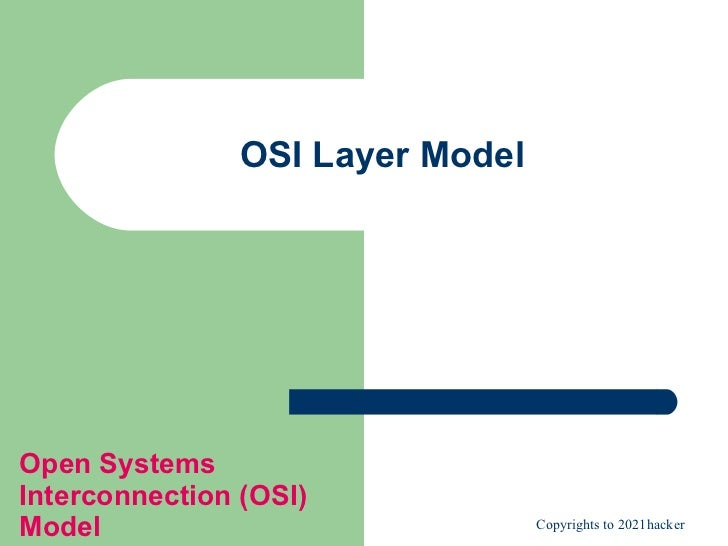 OSI Layer Model Open Systems Interconnection (OSI) Model