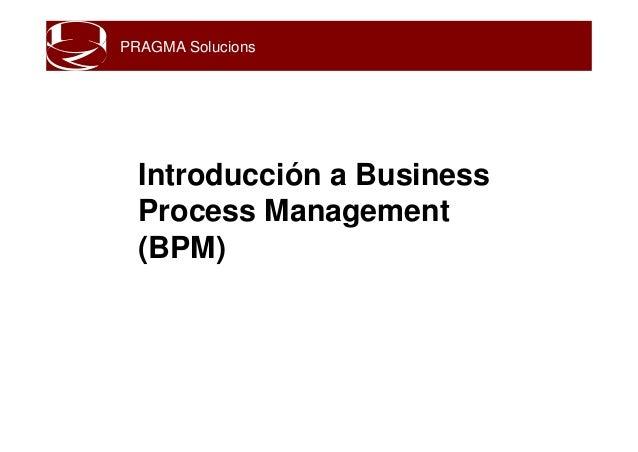 PRAGMA Solucions Introducción a Business Process Management (BPM)