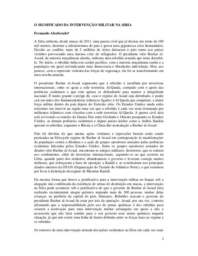 1 O SIGNIFICADO DA INTERVENÇÃO MILITAR NA SIRIA Fernando Alcoforado* A Síria enfrenta, desde março de 2011, uma guerra civ...