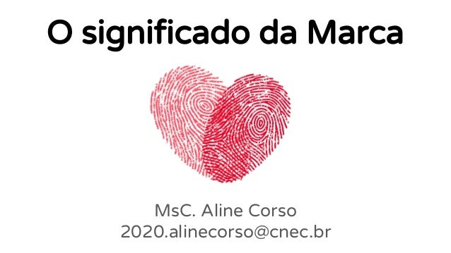 O significado da Marca MsC. Aline Corso 2020.alinecorso@cnec.br