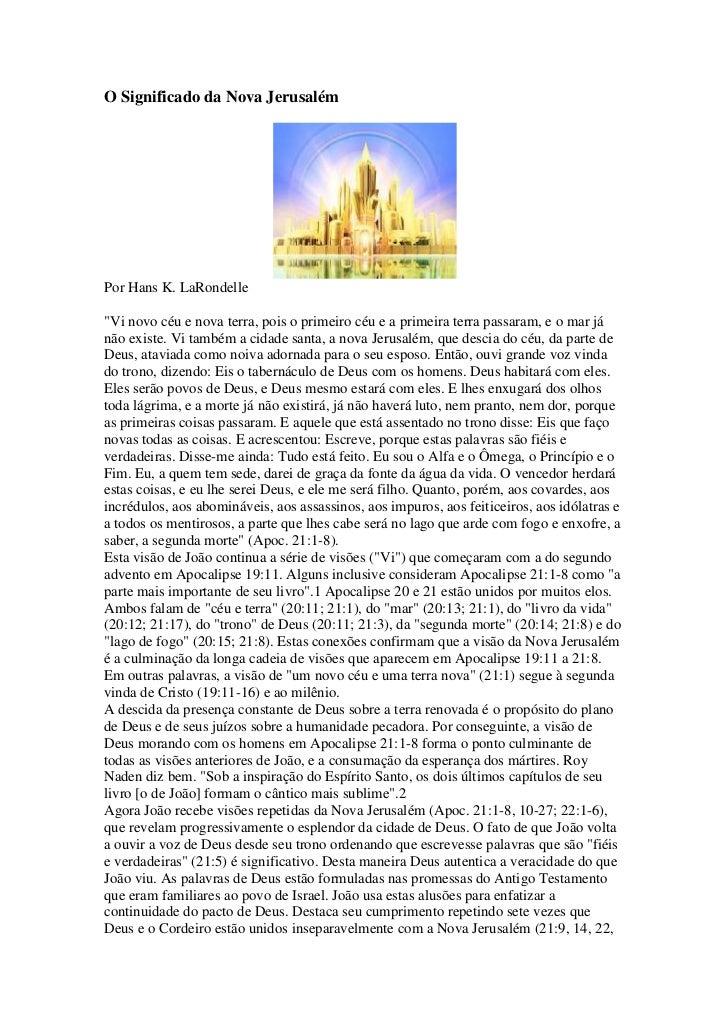 "O Significado da Nova JerusalémPor Hans K. LaRondelle""Vi novo céu e nova terra, pois o primeiro céu e a primeira terra pas..."