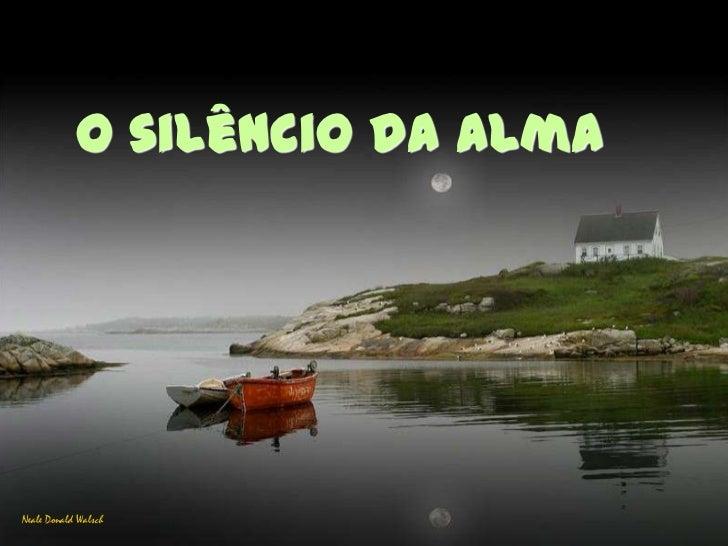 O silêncio da almaNeale Donald Walsch