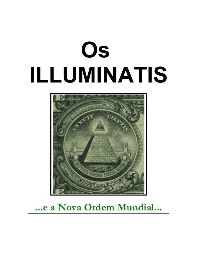 Os ILLUMINATIS ...e a Nova Ordem Mundial...