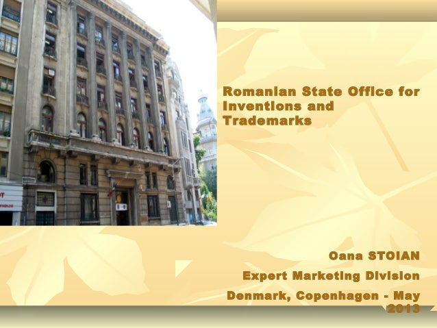 11Oana STOIANExpert Marketing DivisionDenmark, Copenhagen - May2013Romanian State Office forInventions andTrademarks