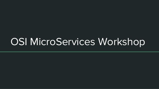 OSI MicroServices Workshop