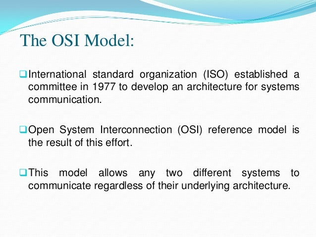 the osi model and its organization Osi model ( o pen s ystems i nterconnection model) the international standards organization's osi model serves as a standard template for describing a network protocol stack (see osi and iso .