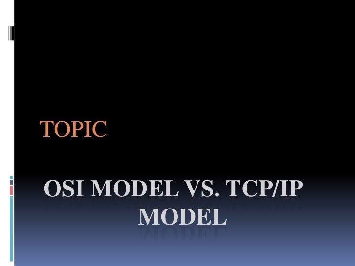 TOPICOSI MODEL VS. TCP/IP      MODEL