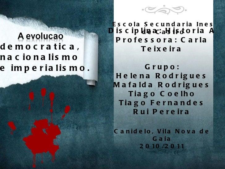 Escola Secundaria Ines de Castro Disciplina: Historia A Professora: Carla Teixeira Grupo: Helena Rodrigues Mafalda Rodrigu...