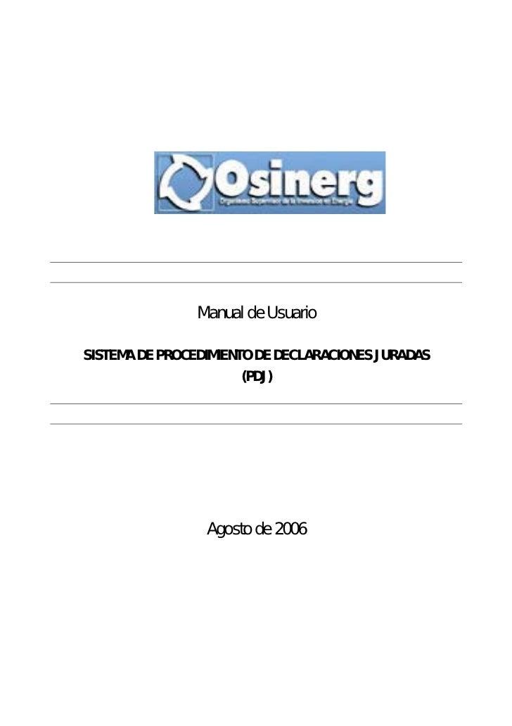 Manual de UsuarioSISTEMA DE PROCEDIMIENTO DE DECLARACIONES JURADAS                      (PDJ)                 Agosto de 2006