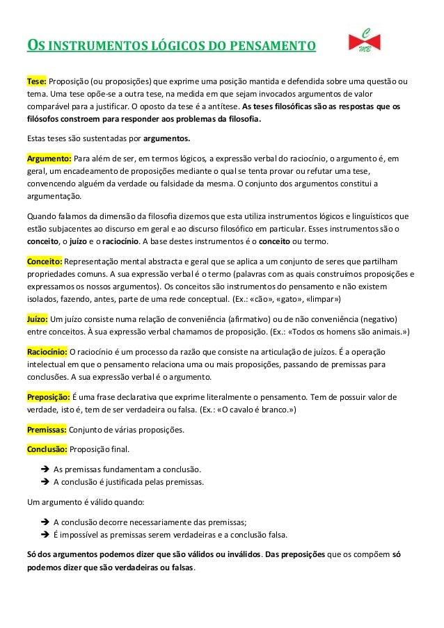 OS INSTRUMENTOS LÓGICOS DO PENSAMENTO Tese: Proposição (ou proposições) que exprime uma posição mantida e defendida sobre ...