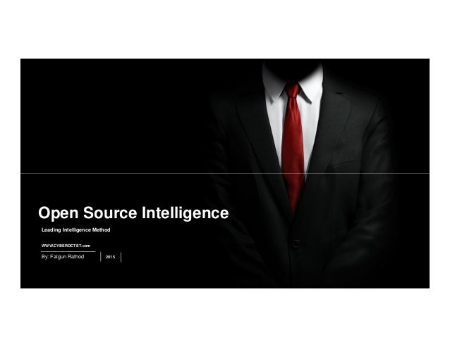 WWW.CYBEROCTET.com By: Falgun Rathod 2015 Leading Intelligence Method Open Source Intelligence