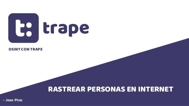 trape RASTREAR PERSONAS EN INTERNET - Jose Pino OSINT CON TRAPE