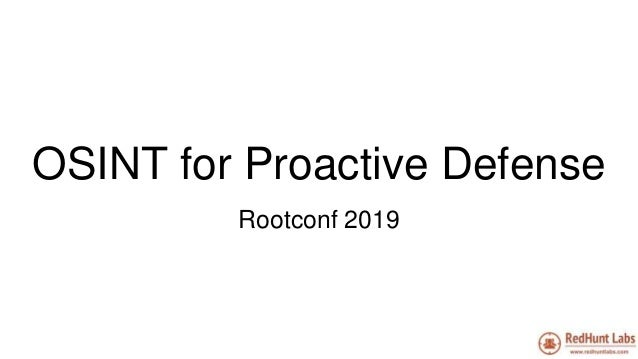 OSINT for Proactive Defense Rootconf 2019