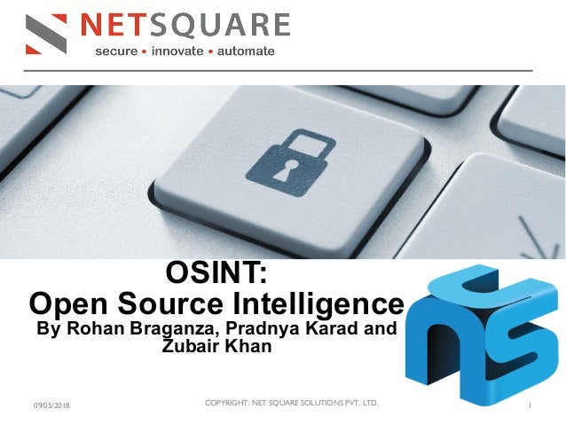 09/05/2018 1COPYRIGHT: NET SQUARE SOLUTIONS PVT. LTD. OSINT: Open Source Intelligence By Rohan Braganza, Pradnya Karad and...