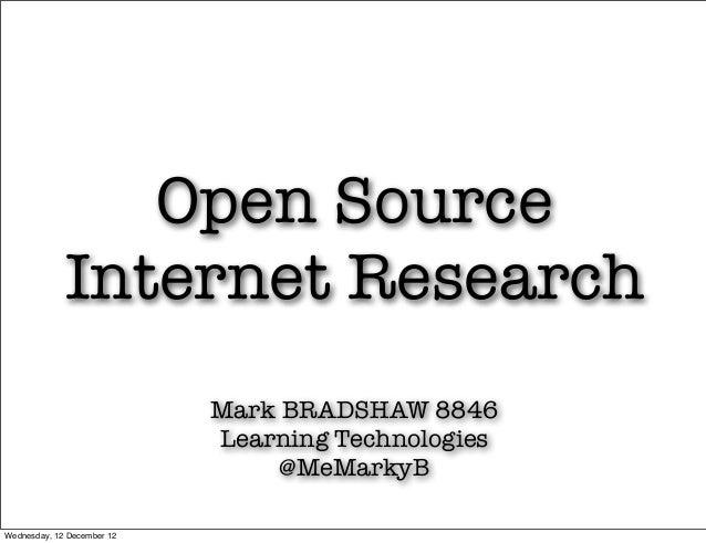 Open Source             Internet Research                            Mark BRADSHAW 8846                            Learnin...