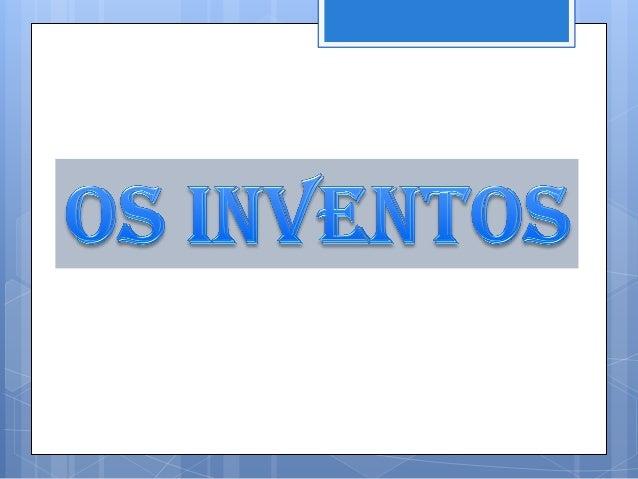 Os inventos