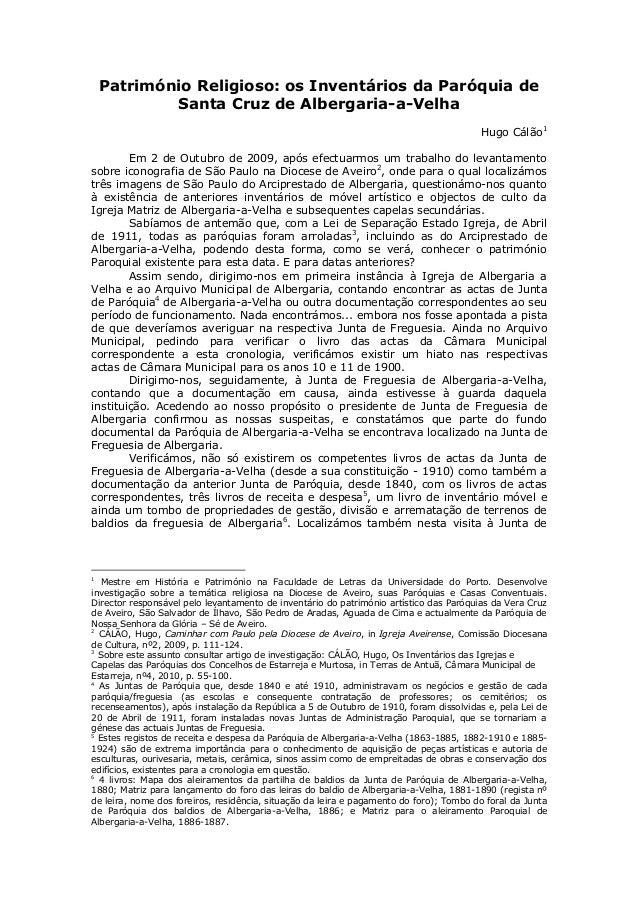 Património Religioso: os Inventários da Paróquia de Santa Cruz de Albergaria-a-Velha Hugo Cálão1 Em 2 de Outubro de 2009, ...