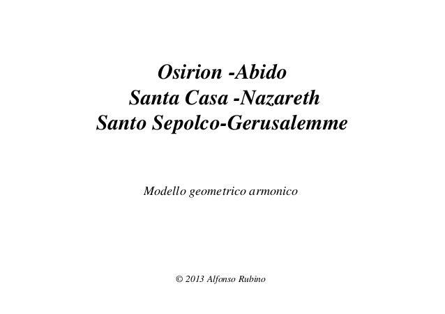 Osirion -Abido Santa Casa -Nazareth Santo Sepolco-Gerusalemme Modello geometrico armonico © 2013 Alfonso Rubino