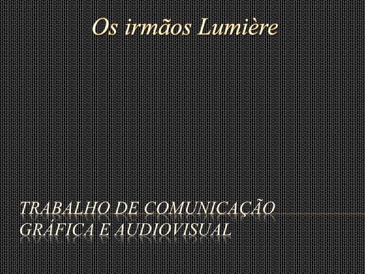 TRABALHO DE COMUNICAÇÃOGRÁFICA E AUDIOVISUAL