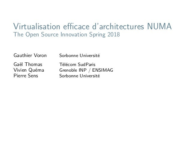 Virtualisation efficace d'architectures NUMA The Open Source Innovation Spring 2018 Gauthier Voron Sorbonne Université Gaël ...