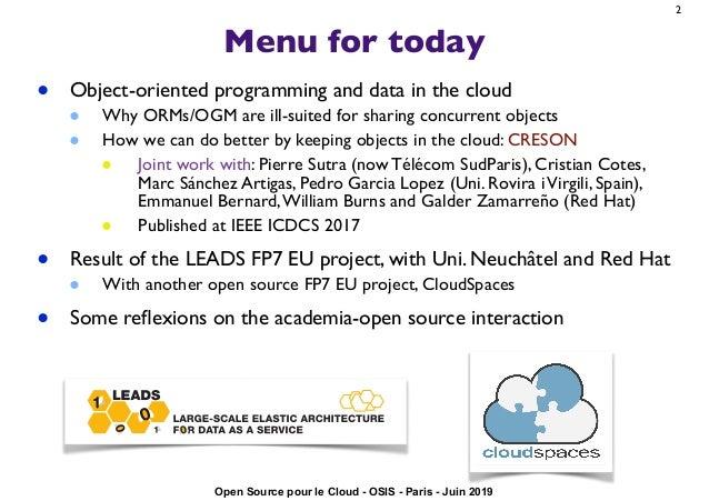 OSIS19_Cloud : Des objets dans le cloud, et qui y restent -- L'expérience du développement de CRESON, support pour des objets distants fortement cohérents dans Infinispan Slide 2