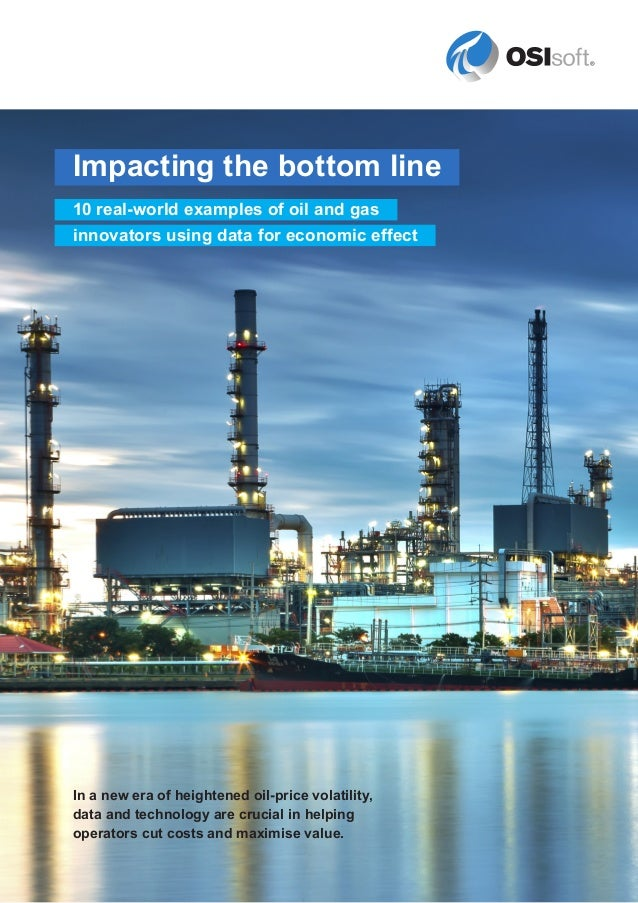 Impacting the bottom line 10 real-world examples of oil and gas innovators using data for economic effect In a new era of ...