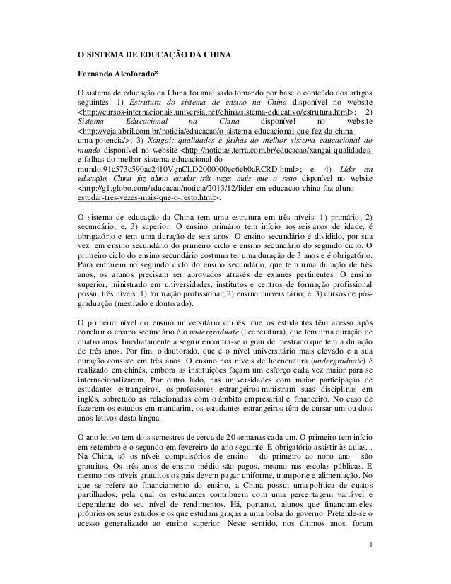 1 O SISTEMA DE EDUCAÇÃO DA CHINA Fernando Alcoforado* O sistema de educação da China foi analisado tomando por base o cont...