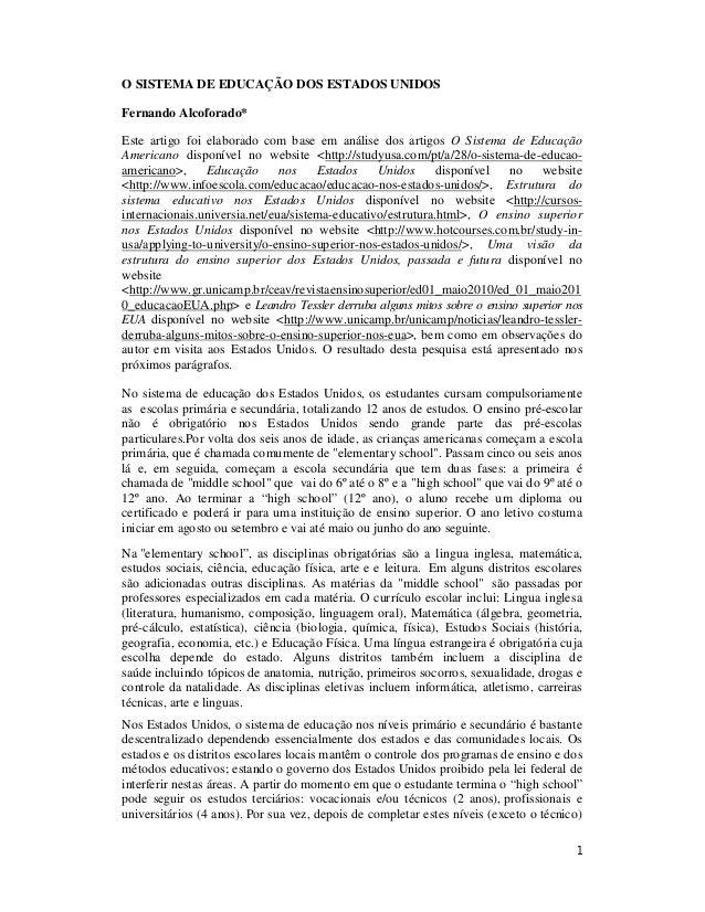 1 O SISTEMA DE EDUCAÇÃO DOS ESTADOS UNIDOS Fernando Alcoforado* Este artigo foi elaborado com base em análise dos artigos ...