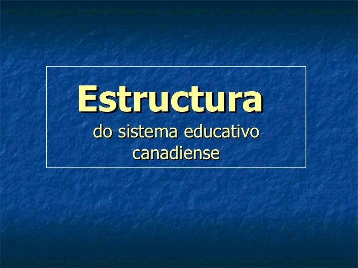 Estructura   do sistema educativo canadiense