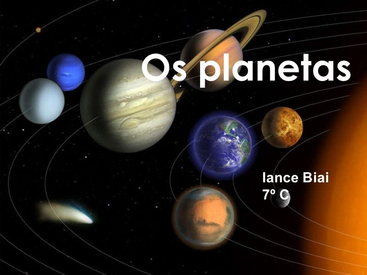 Os planetas Iance Biai 7º C
