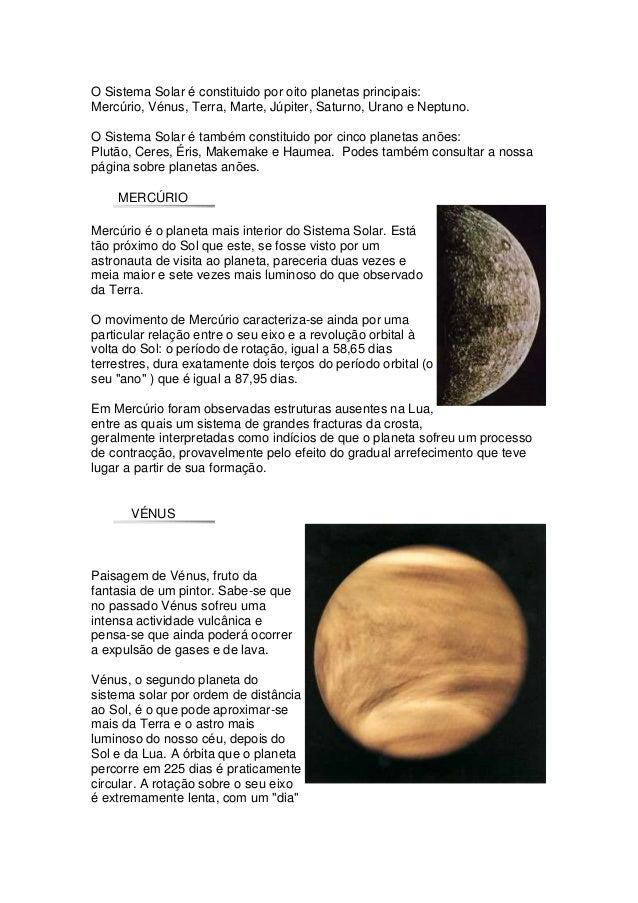 O Sistema Solar é constituido por oito planetas principais: Mercúrio, Vénus, Terra, Marte, Júpiter, Saturno, Urano e Neptu...
