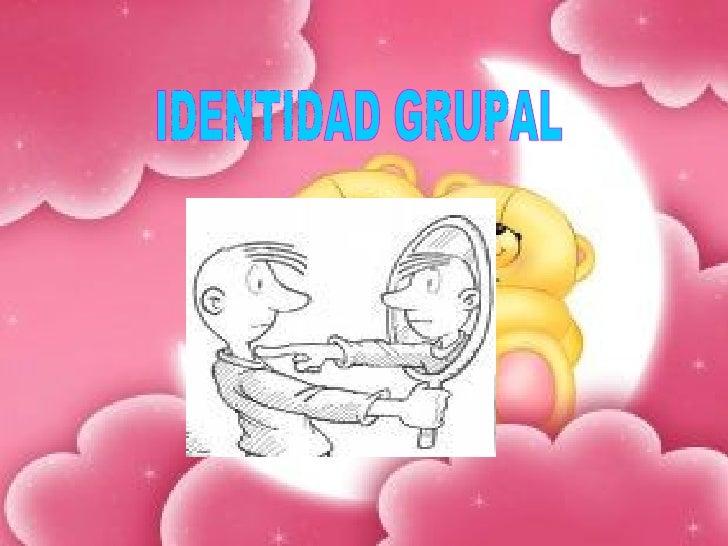 IDENTIDAD GRUPAL
