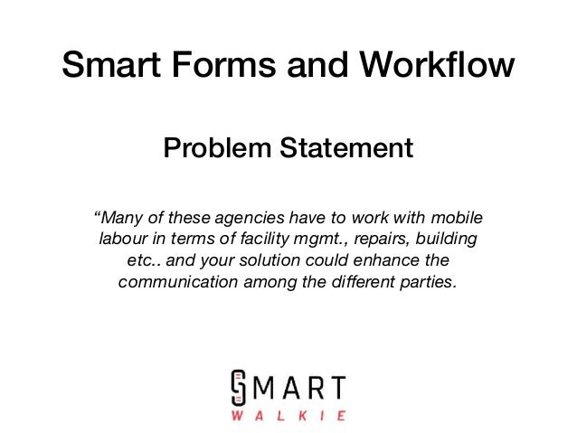 """Smart Forms and Workflow """"Many of these agencies have to work with mobile labour in terms of facility mgmt., repairs, build..."""