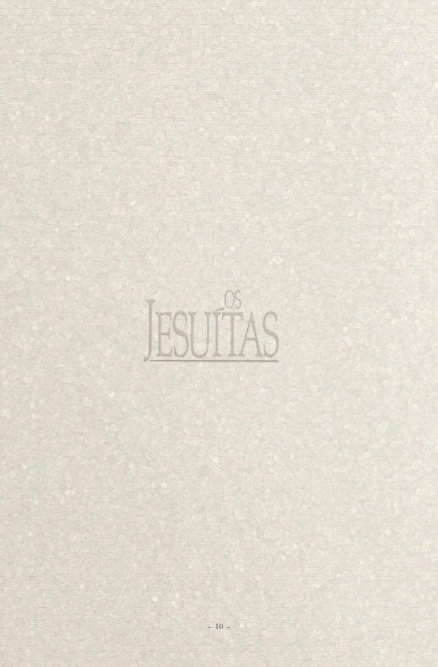 E  xiste um estado de guerra entre o papado e a Ordem Religiosa dos  Jesuítas — a Sociedade de Jesus, para dar à Ordem seu...