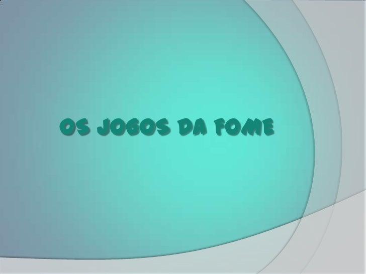 OS JOGOS DA FOME