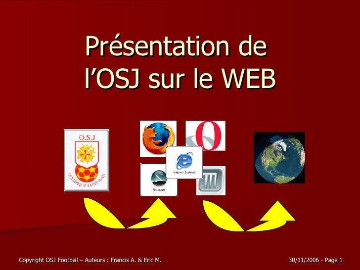 Présentation de  l'OSJ sur le WEB